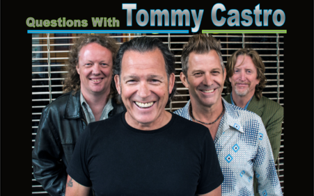 "Blues-E-News caught up with Tommy Castro for ""Questions With."""