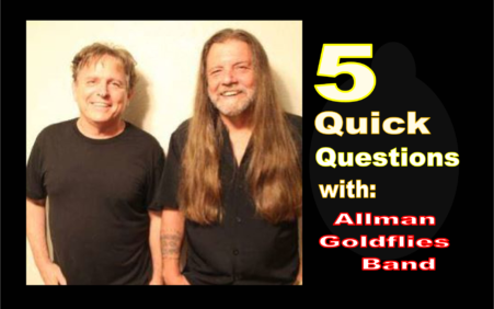 5 Quick Questions With Allman Goldflies Band: Keeping The Allman…